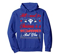 All I Want For Christmas Weimaraner And Wine Gift Premium T-shirt Hoodie Royal Blue