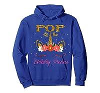 Cute Pop Of The Unicorn Birthday Princess Gift Shirts Hoodie Royal Blue