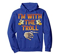 I'm With The Troll Costume Funny Halloween Couple Shirts Hoodie Royal Blue