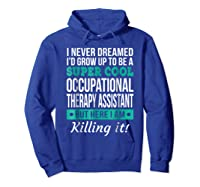 Super Cool Occupational Therapy Assistant T-shirt Funny Gift Hoodie Royal Blue