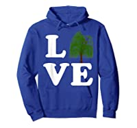 Love Trees Shirt Earth Day Weeping Willow Tee T-shirt Hoodie Royal Blue