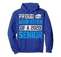 Proud Godfather Of 2020 Graduate Graduation Blue Themed Shirts Hoodie Royal Blue