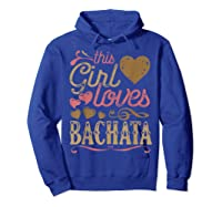 Bachata Latin Dance Gift Dancing Music Shirts Hoodie Royal Blue