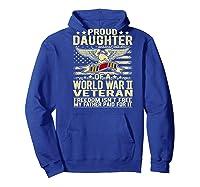 Freedom Isn't Free Proud Daughter Of A World War 2 Veteran Shirts Hoodie Royal Blue