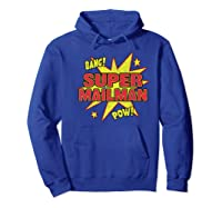 Super Mailman Super Power Mail Carrier Gift Shirts Hoodie Royal Blue