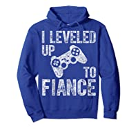 Funny Video Gamer Gift I Leveled Up To Fiance Cute Shirts Hoodie Royal Blue