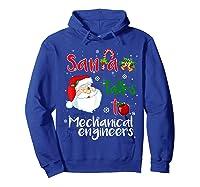Santa Talks To Mechanical Engineers Christmas Ugly Xmas Shirts Hoodie Royal Blue