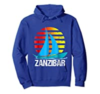 Zanzibar Sailing T-shirt Sunset Sailboat Vacation Gift Hoodie Royal Blue