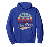 Paw Paw The Man The Myth The Legend Shirts Hoodie Royal Blue