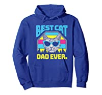 S Best Cat Dad Ever Cat Daddy Gift Premium T-shirt Hoodie Royal Blue