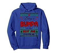 Being Bumpa Best Job I Ever Had Christmas Gift Premium T-shirt Hoodie Royal Blue