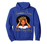 Aquarius Queens Are Born In January 20 February 18 Shirts Hoodie Royal Blue