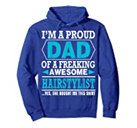 S Proud Dad Awesome Hairstylist Gift T-shirt Hoodie Royal Blue