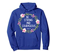Inspirational, Be Strong And Courageous Faith S Shirts Hoodie Royal Blue