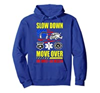 Slow Down Move Over - One Family One Mission T-shirt Hoodie Royal Blue