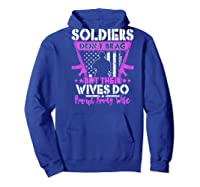 Soldiers Don't Brag Their Wives Do Proud Army Wife Gift Shirts Hoodie Royal Blue