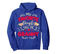 My Favorite People Call Me Granny Mothers Day Gift Shirts Hoodie Royal Blue