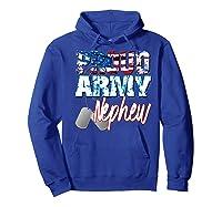Proud Patriotic Usa Army Nephew Usa Flag Military Shirts Hoodie Royal Blue