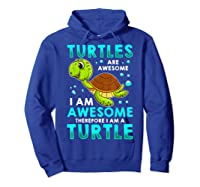 Turtles Are Awesome I'm Awesome I'm A Sea Turtle Beach Shirts Hoodie Royal Blue