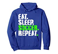 Eat Sleep Soccer Repeat Football Lover T Shirt Gift Idea Hoodie Royal Blue