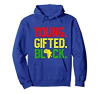 Gifted Black History Month African American Gifts Shirts Hoodie Royal Blue