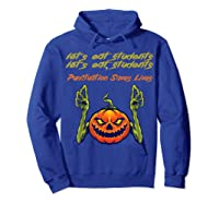 Funny Let's Eat Students Punctuation Saves Lives Tea Shirts Hoodie Royal Blue