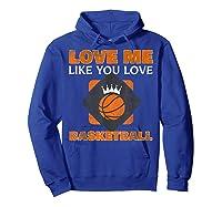 Basketball Love Me Like You Love Sports Shirts Hoodie Royal Blue