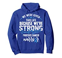 We\\\'re Strong- Prostate Cancer Awareness Ribbon T Shirts Hoodie Royal Blue