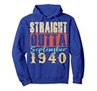 Straight Outta September 1940 79th Awesome Birthday T-shirt Hoodie Royal Blue