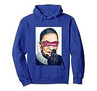 I Dissent - Rbg - Ruth Bader Ginsburg Tank Top Shirts Hoodie Royal Blue