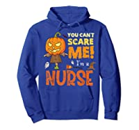 Halloween You Can\\\'t Scare Nurse Funny T-shirt Hoodie Royal Blue