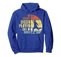 Vintage My Favorite Soccer Player Calls Me Mamaw Shirts Hoodie Royal Blue