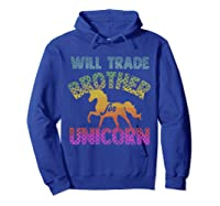Will Trade Brother For Unicorn Retro Rainbow For Girls Shirts Hoodie Royal Blue