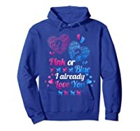 Gender Reveal   Pink Or Blue I Already Love You T Shirts Hoodie Royal Blue