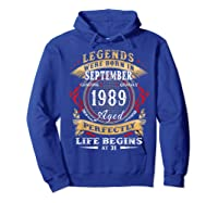 Legends Were Born In September 1989 31st Birthday Gift Shirts Hoodie Royal Blue
