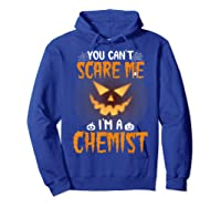 You Can\\\'t Scare Me I\\\'m A Chemist Halloween Shirt T-shirt Hoodie Royal Blue