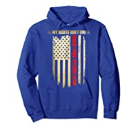 My Rights Don't End Where Your Feelings Begin Shirts Hoodie Royal Blue