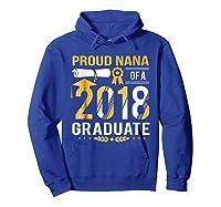 Proud Nana Of A 2018 Graduate Tshirt Hoodie Royal Blue