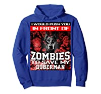 In Front Of Zombies To Save My Doberman Halloween Saying T-shirt Hoodie Royal Blue