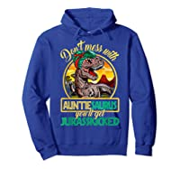 Don\\\'t Mess With Auntiesaurus T Rex Aunt Family Costume T-shirt Hoodie Royal Blue