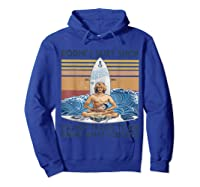 Bodhi\\\'s Surf Shop It\\\'s Not Tragic To Die Doing What You Love T-shirt Hoodie Royal Blue