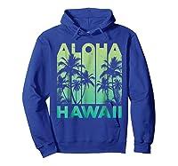 Aloha Hawaii Hawaiian Island Vintage 1980s Throwback Shirts Hoodie Royal Blue
