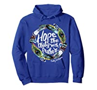 Hope Is The Thing With Thers Em Dickinson Shirts Hoodie Royal Blue