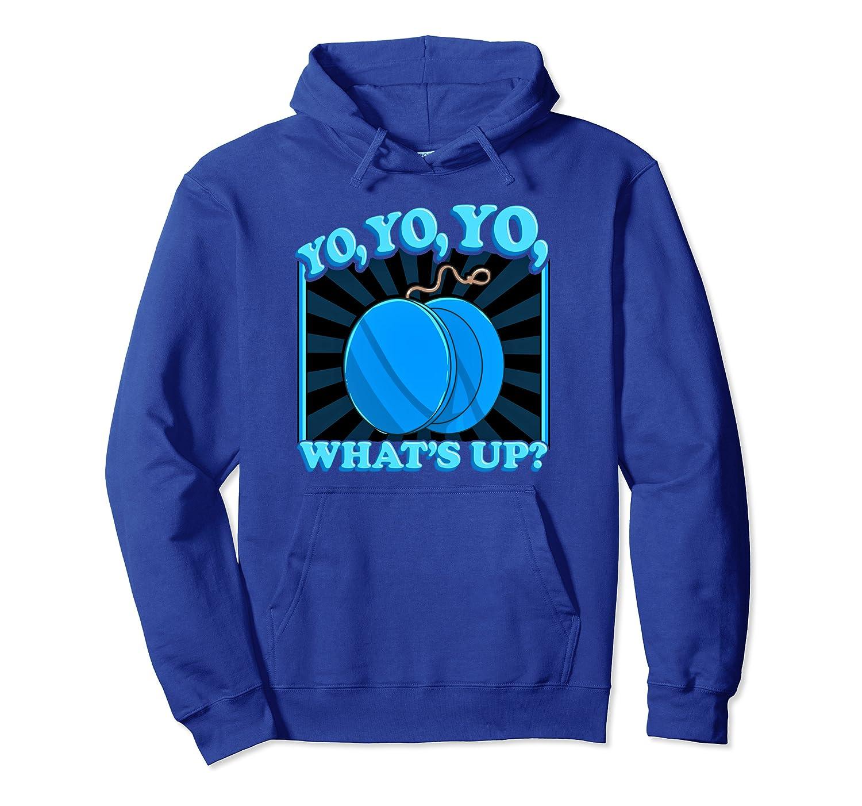 Yo Yo Yo Whats Up Funny Gift Idea Pullover Hoodie-axz