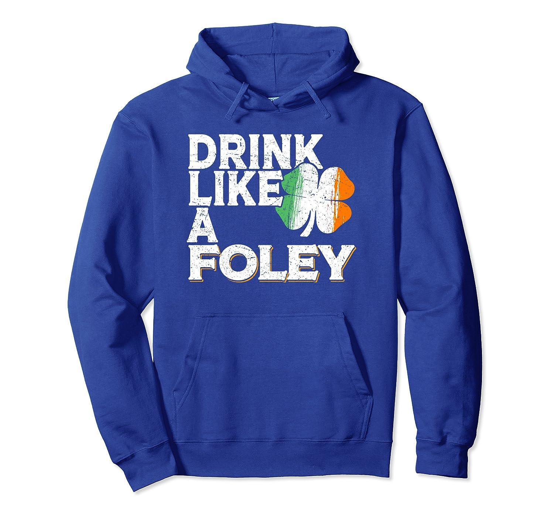 Drink Like a Foley St Patrick's Day Beer Irish Surname Pullover Hoodie-Awarplus