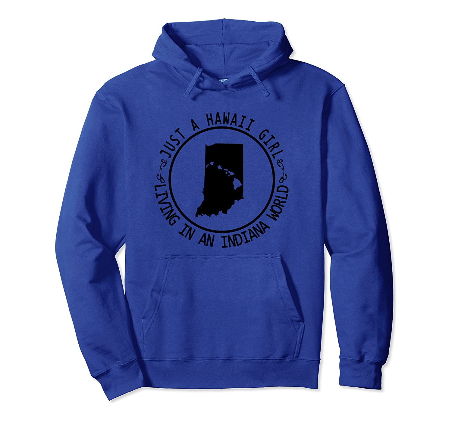 Just A Hawaii Girl In An Indiana World Gifts for Womens Pullover Hoodie