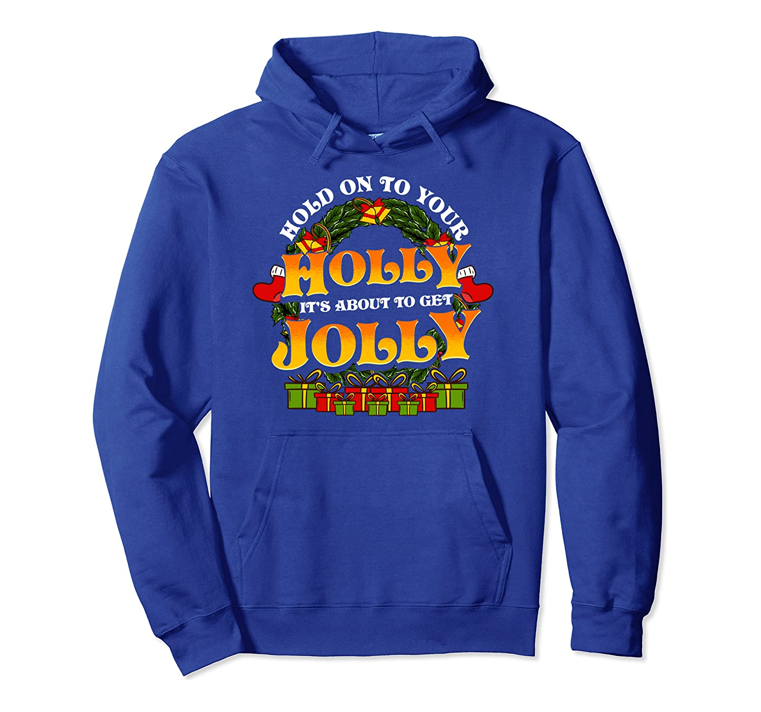 About to Get Jolly Festive Funny Christmas Holly Gift Pullover Hoodie