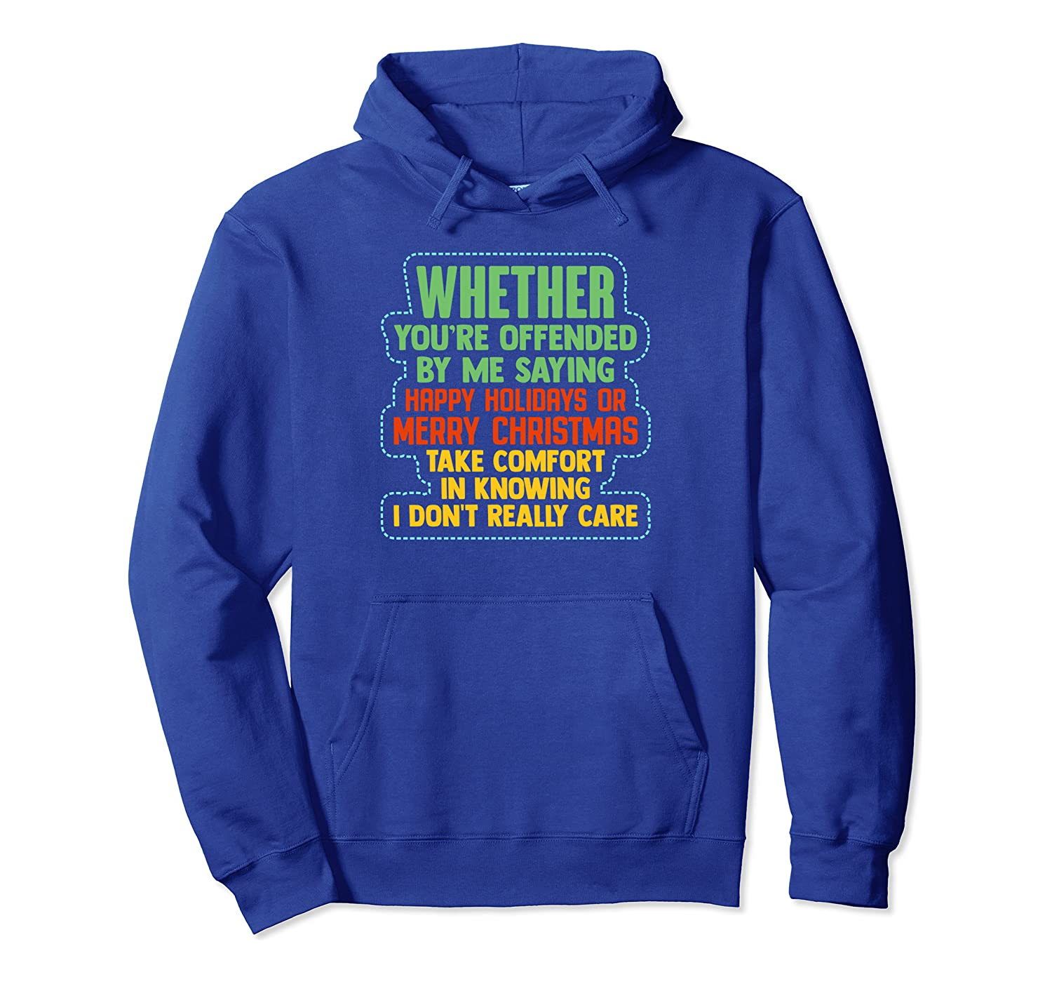 Offended By Me Saying Happy Holidays? I Don't Really Care Pullover Hoodie