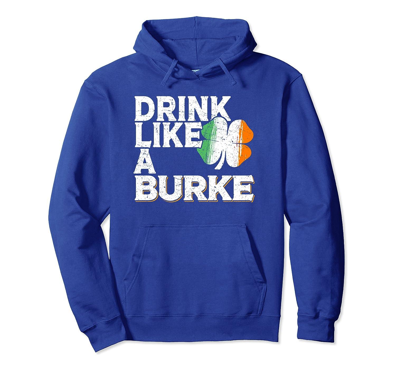 Drink Like a Burke St Patrick's Day Beer Irish Surname Pullover Hoodie-Awarplus