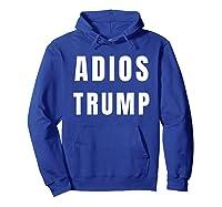 Funny Adios President Trump Impeach Him T Shirt Hoodie Royal Blue